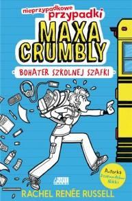 Nieprzypadkowe przypadki Maxa Crumbly. Bohater szkolnej szafki